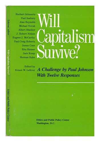 Will Capitalism Survive?: a Challenge by Paul Johnson with Twelve Responses /...