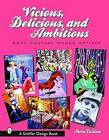 Vicious, Delicious, and Ambitious: 20th Century Women Artists by Sherri Cullison (Hardback, 2002)