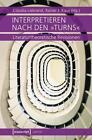 Interpretieren nach den »turns« (2014, Taschenbuch)