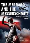 The Mermaid and the Messerschmitt: War Through a Woman's Eyes 1939-1940 by Rulka Langer (Paperback, 2011)