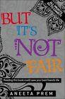 But it's Not Fair by Aneeta Prem (Paperback, 2011)