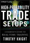 High-Probability Trade Set-Ups: A Chartist's Guide to Real-Time Trading by Timothy Knight (Hardback, 2011)