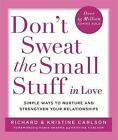 Don't Sweat The Small Stuff in Love: Simple ways to Keep the Little Things from Overtaking Your Life by Richard Carlson (Paperback, 2000)