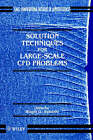 Solution Techniques for Large Scale Computational Fluid Dynamics Problems by John Wiley and Sons Ltd (Hardback, 1995)