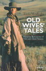 Old Wives' Tales and Other Women's Stories by Tania Modleski (Paperback, 1999)