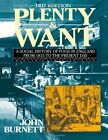 Plenty and Want: A Social History of Food in England from 1815 to the Present Day by Professor John Burnett (Paperback, 1989)