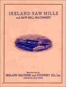 Ireland Saw Mills, and Saw Mill Machinery 1920s catalog - reprint