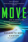 Move: How to Rebuild and Reinvent America's Infrastructure by Rosabeth Moss Kanter (Paperback, 2016)