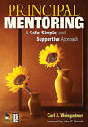 Principal Mentoring: A Safe, Simple, and Supportive Approach by Carl J. Weingartner (Paperback, 2009)