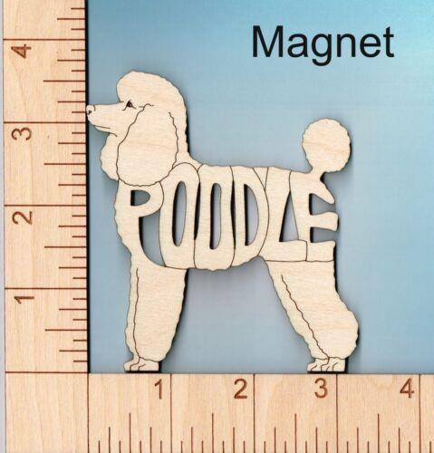 Poodle Dog laser cut and engraved wood Magnet Great Gift Idea