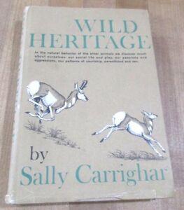 Wild Heritage Par Sally Carrighar 1965 First Printing Hardcover Avec Jaquette >-afficher Le Titre D'origine