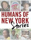 Humans of New York: The Stories von Brandon Stanton (2015, Gebundene Ausgabe)