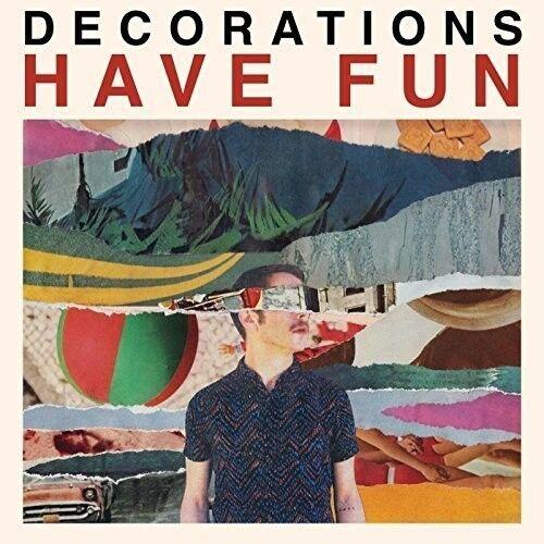 Decorations - Have Fun [New Vinyl LP]