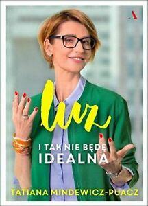 Tatiana-Mindewicz-Puacz-Luz-I-tak-nie-b-d-idealna-Polish-Book