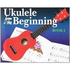 Ukulele From The Beginning: Book 2 by Omnibus Press (Paperback, 2010)