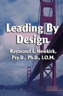 Leading by Design by PhD (Hardback, 2006)