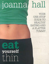 Eat Yourself Thin: Your One-stop Guide to Healthy Eating and a Flatter Tummy...