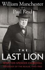 The Last Lion : Winston Spencer Churchill: Defender of the Realm, 1940-1965 by William Manchester and Paul Reid (2012, Hardcover)