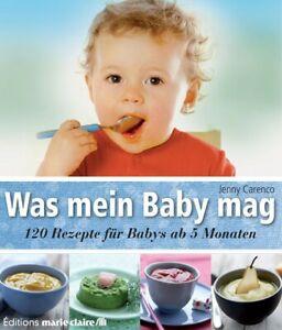 Was-mein-Baby-mag-120-Rezepte-fuer-Babys-ab-5-Monaten-Carenco-Jenny