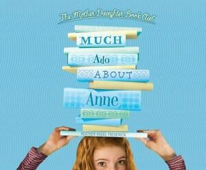 Much-Ado-About-Anne-Mother-Daughter-Book-Club-Series-by-Frederick-Heather-Vo