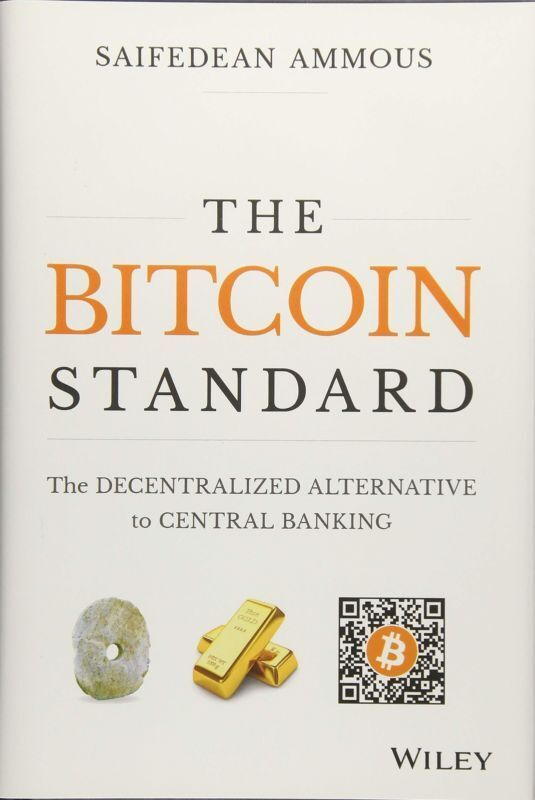 The Bitcoin Standard: The Decentralized Alternative To