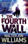 The Fourth Wall by Walter Jon Williams (Paperback / softback, 2012)