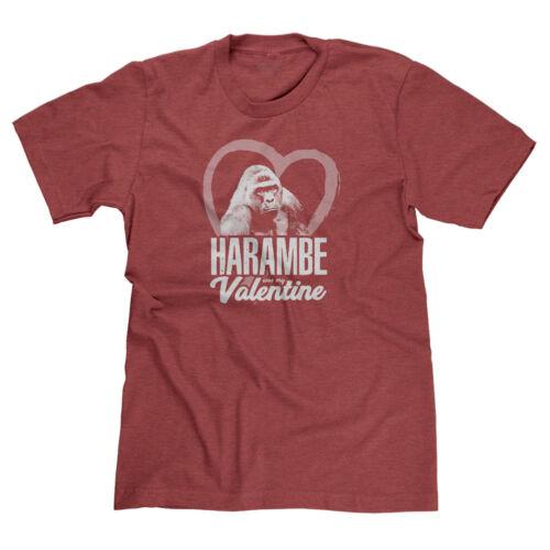 HARAMBE WAS MY VALENTINE FUNNY VALENTINE/'S DAY GORILLA LIVES MATTER T-SHIRT TEE