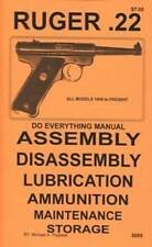 Ruger Mark Mk I  II  III  22 Pistols Do Everything Manual DISASSEMBLY CARE BOOK