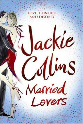 Married Lovers By Jackie Collins. 9781847372598