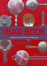The Bar Book : Elements of Cocktail Technique by Jeffrey Morgenthaler (2014,...