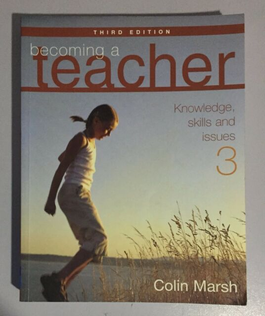 Becoming a Teacher Knowledge Skills and Issues 3 by Colin Marsh 3rd Edition Book