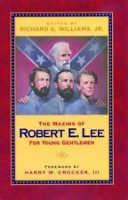 The Maxims of Robert E. Lee for Young Gentlemen (2005, Paperback)