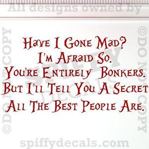 Alice In Wonderland Have I Gone Mad Hatter Quote Vinyl