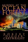 Murder at The Ocean Forest 9781425707699 by Robert Cartwright Paperback