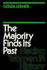 The Majority Finds Its Past: Placing Women in History by Gerda Lerner (Paperback, 1981)