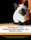 Housecats: The Domesticated Animal the World Loves by Christopher Wortzenspeigel (Paperback / softback, 2011)