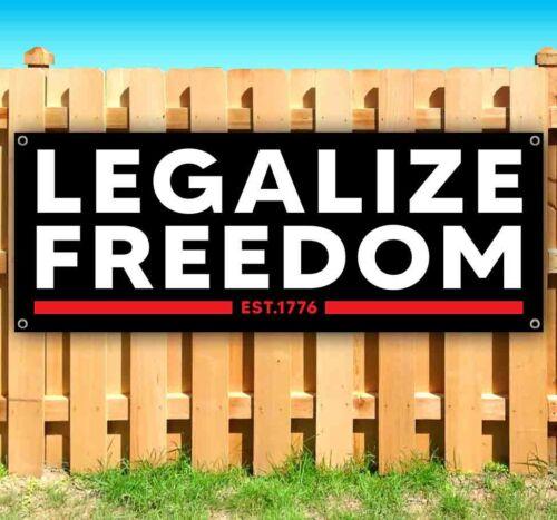 Details about  /LEGALIZE FREEDOM EST 1776 Advertising Vinyl Banner Flag Sign MAGA TRUMP