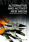 Alternative and Activist New Media by Leah Lievrouw (Paperback, 2011)