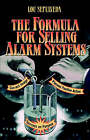 The Formula for Selling Alarm Systems by Lou Sepulveda (Paperback, 1996)
