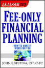 Fee-only Financial Planning: How to Make it Work for You by John E. Sestina (Hardback, 2001)