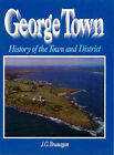 George Town: History of the Town and District by Jack Branagan (Paperback, 1994)