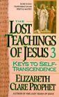 Lost Teachings on Keys to Spiritual Progress by Elizabeth Clare Prophet Pape