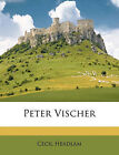 Peter Vischer by Cecil Headlam (Paperback / softback, 2011)