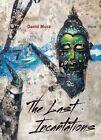 The Last Incantations: Poems by David Mura (Paperback, 2014)