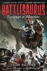 Battlesaurus: Rampage at Waterloo by Brian Falkner (Hardback, 2015)