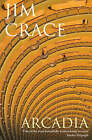 Arcadia by Jim Crace (Paperback, 2008)