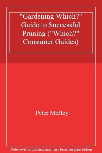 """Gardening Which?"""" Guide to Successful Pruning (""""Which?"""" Consumer Guides) By Pe"""