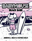 Beach Babe by Matthew Holm, Jennifer Holm (Paperback, 2006)