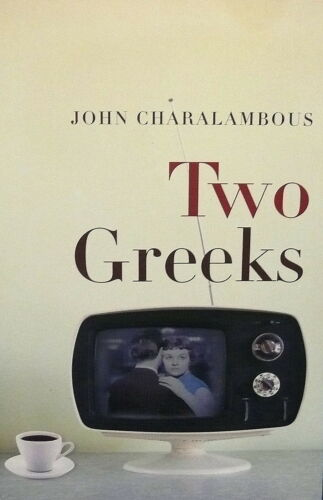 1 of 1 - Two Greeks By John Charalambous University of Queensland Press 1st Ed 2011 Book