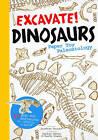 Excavate! Dinosaurs: Paper Toy Palaeontology by Vladimir Nikolov, Jonathan Tennant (Paperback, 2014)